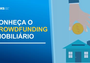 Conheça o Crowdfunding Imobiliário