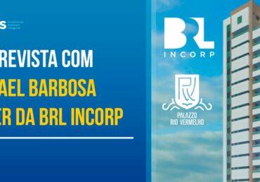 Entrevista com Rafael Barbosa líder da BRL Incorp