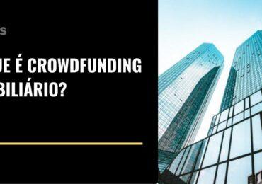 O que é crowdfunding imobiliário?