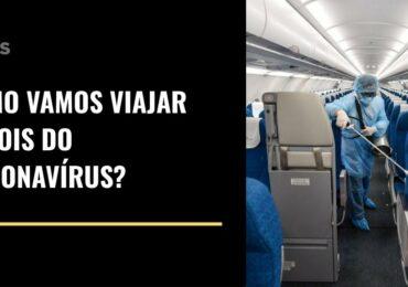 Como vamos viajar depois do coronavírus?