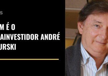 Quem é o megainvestidor André Jakurski?